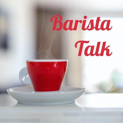 Barista Talk